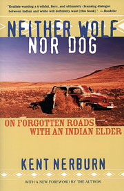 Native American books - Neither Wolf nor Dog: On Forgotten Roads with an Indian Elder, by Kent Nerburn