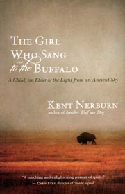Native American books - The Girl Who Sang to the Buffalo: A Child, an Elder, and the Light from an Ancient Sky, by Kent Nerburn