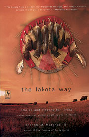 Native American books - The Lakota Way: Stories and Lessons for Living, by Joseph M. Marshall