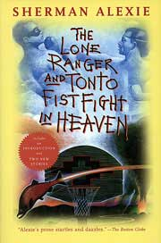 Native American books - The Lone Ranger and Tonto Fistfight in Heaven, by Sherman Alexie