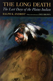 Native American books - The Long Death: The Last Days of the Plains Indians, by Ralph K Andrist