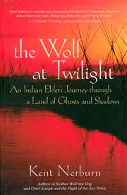 Native American books - The Wolf at Twilight: An Indian Elder's Journey through a Land of Ghosts and Shadows, by Kent Nerburn